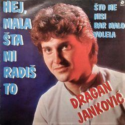 Dragan Jankovic 1983 - Hej mala, sta mi radis to 39430015_Dragan_Jankovic_1983-a